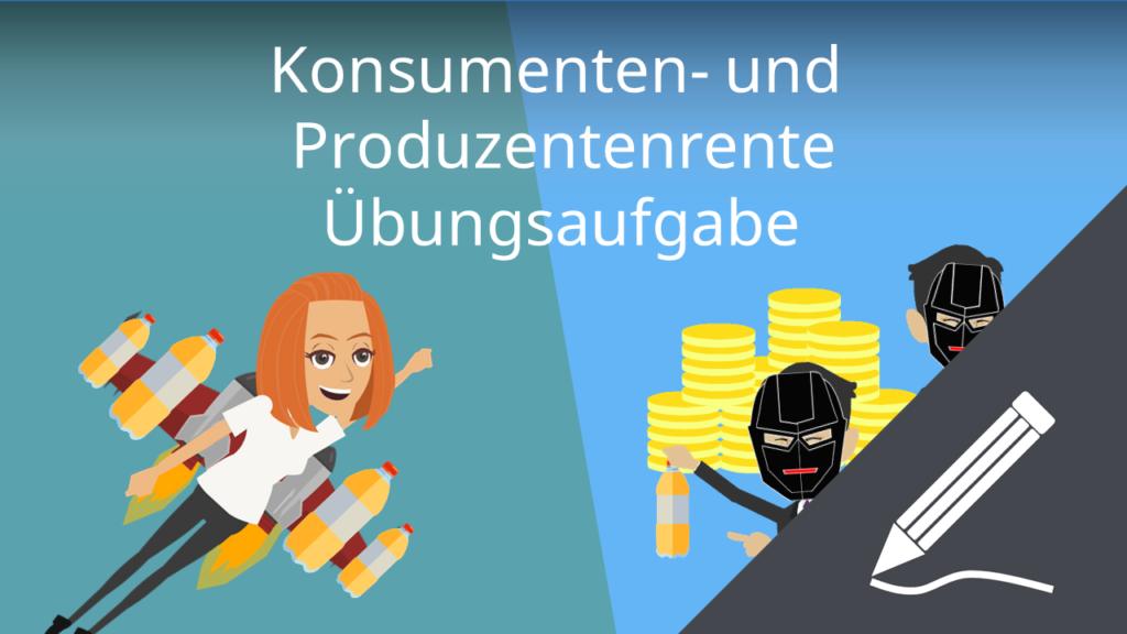 Konsumenten- und Produzentenrente: Übungsaufgabe
