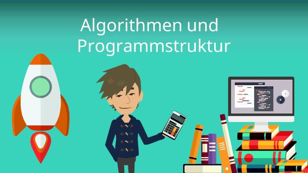 Algorithmen und Programmstruktur