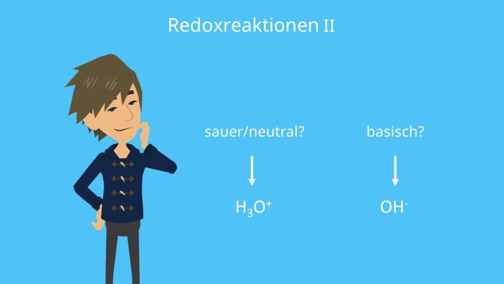 sauer, neutral, basisch, Redoxreaktion, Oxidation, Reduktion, Hydroxidionen, Hydroniumionen
