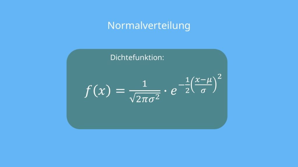 Normalverteilung Dichtefunktion, Normalverteilung Formel, Normalverteilung