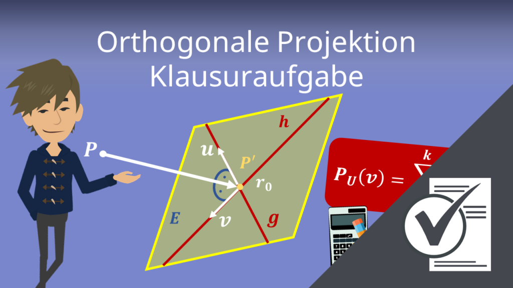 Orthogonale Projektion: Klausuraufgabe