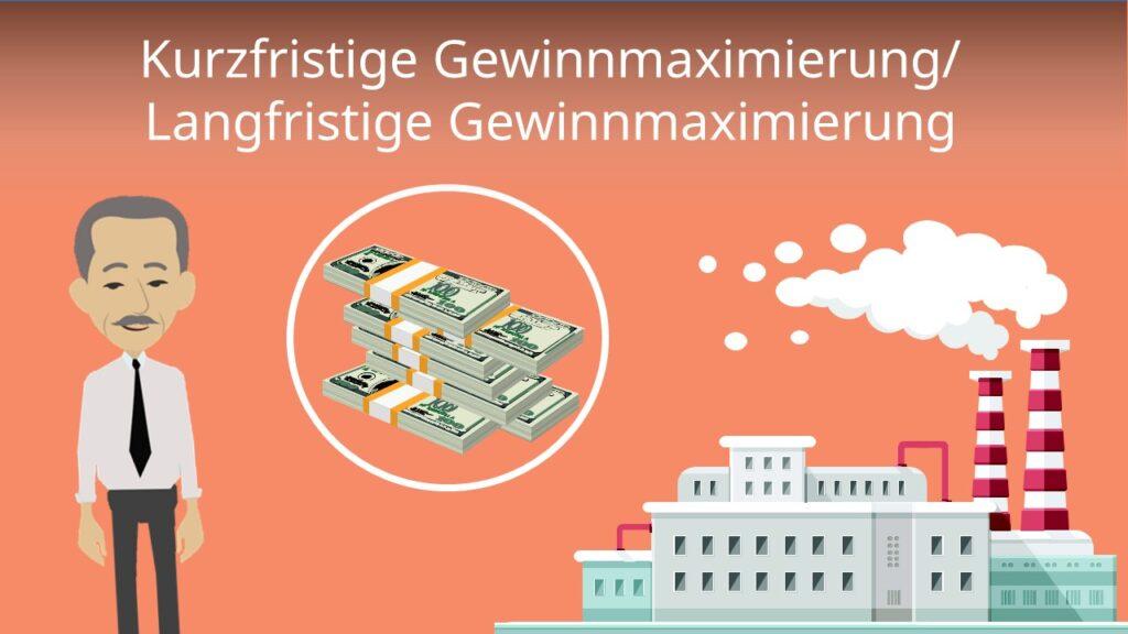 Zum Video: Kurzfristige Gewinnmaximierung / Langfristige Gewinnmaximierung