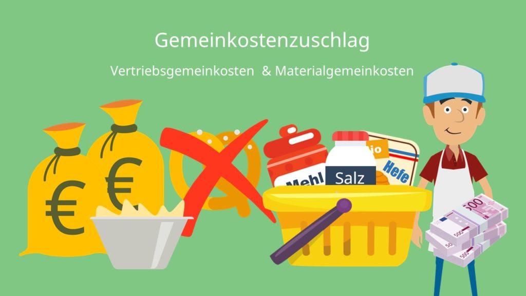 Gemeinkostenzuschlag Vertriebsgemeinkosten Materialgemeinkosten
