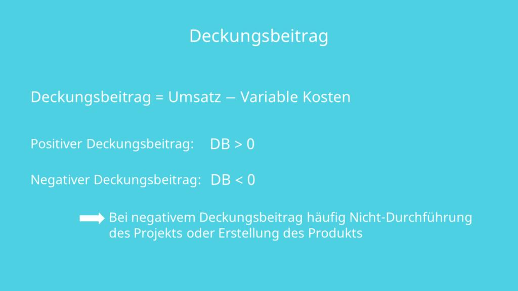Deckungsbeitrag Definition Umsatz Variable Kosten Positiver Deckungsbeitrag Negativer Deckungsbeitrag