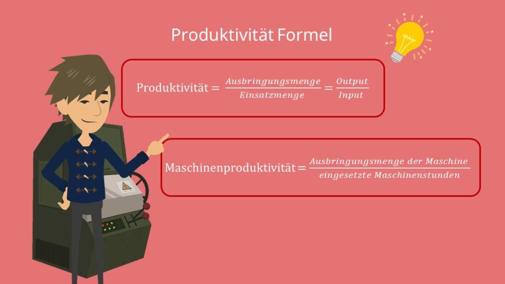 Produktivität Formel, Ausbringungsmenge, Einsatzmenge, Output, Input, Maschinenproduktivität