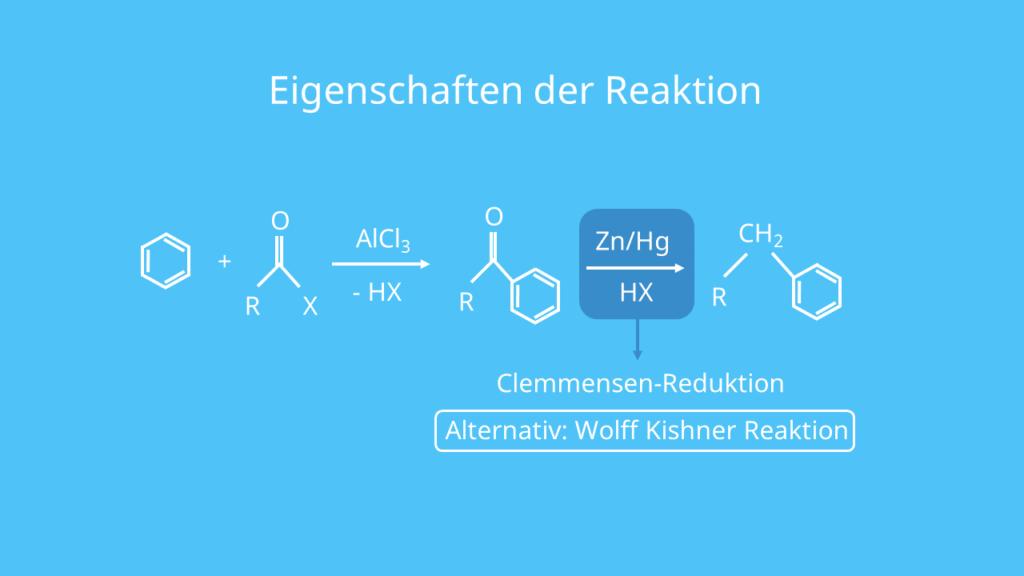 Eigenschaften der Reaktion, Friedel Crafts Acylierung, Clemmensen Reduktion