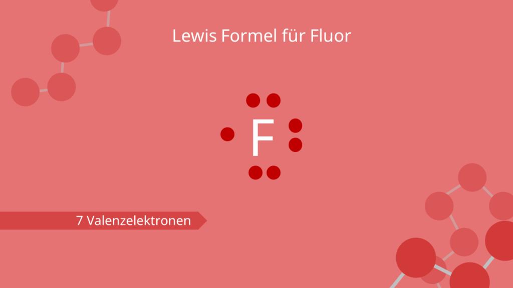 Lewis Formel für Fluor
