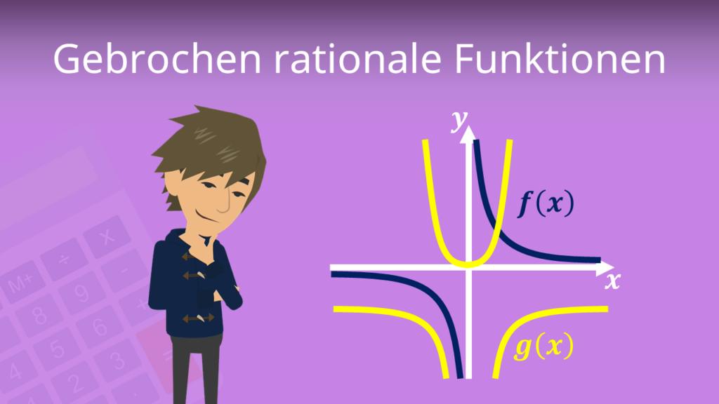 Gebrochen rationale Funktionen, echt gebrochen rationale Funktionen, unecht gebrochen rationale funktionen