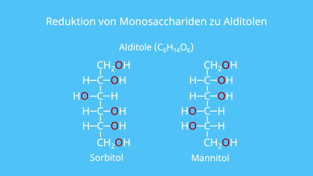 Monosaccharide, Reduktion, Mannit, Sorbit, Mannitol, Sorbitol, Alditol