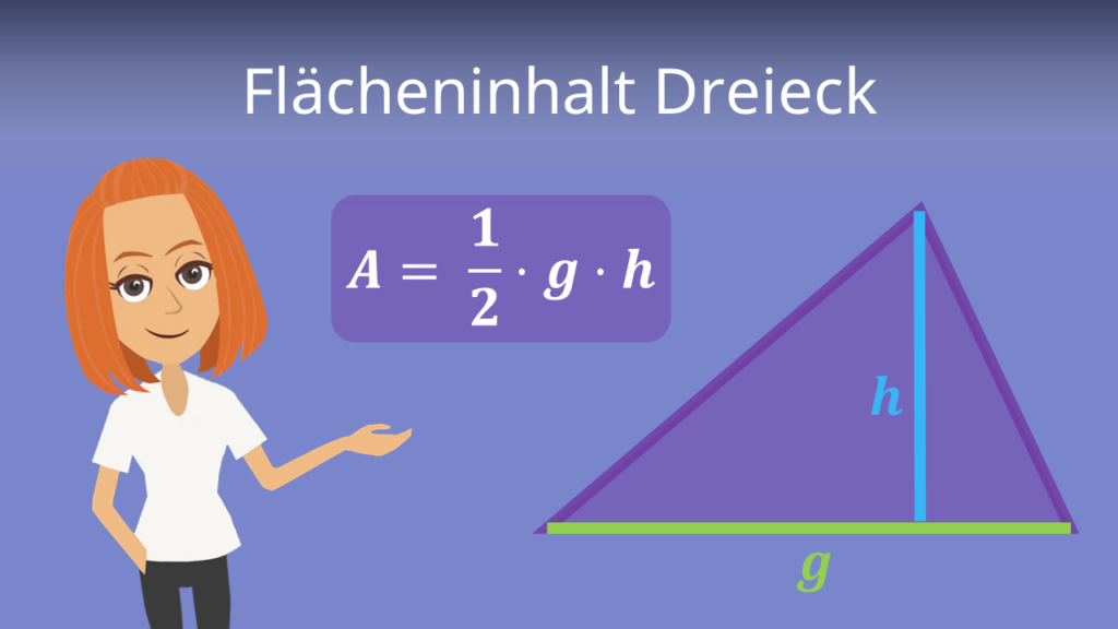 Flächeninhalt Dreieck, Dreieck Flächeninhalt berechnen, Flächeninhalt Dreieck Formel