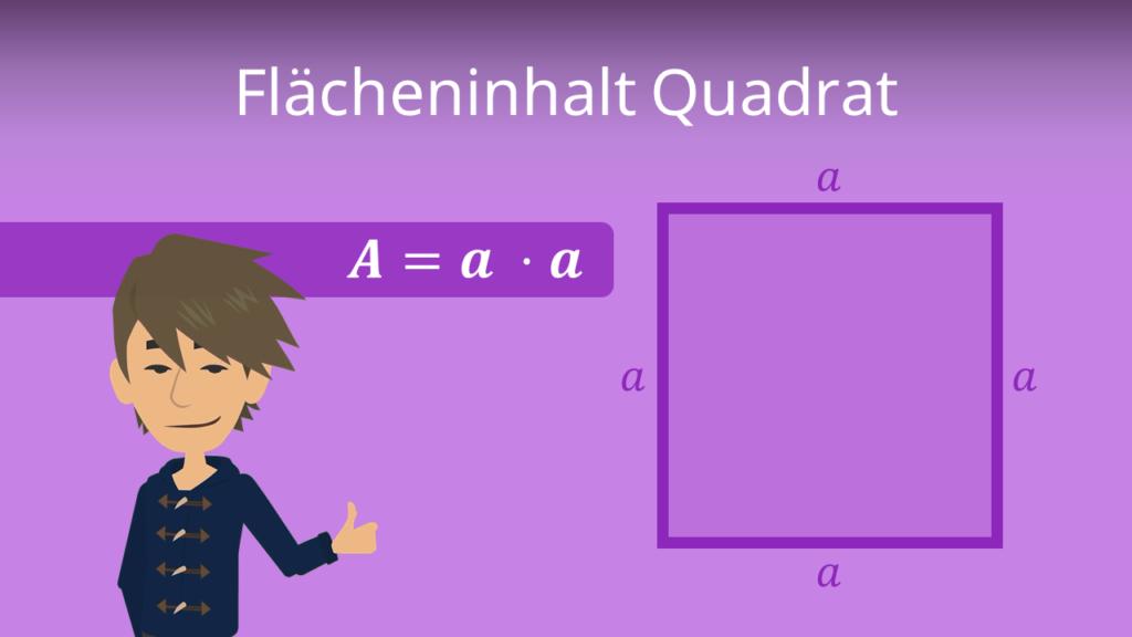 Flächeninhalt Quadrat, Flächeninhalt Quadrat Formel, Flächeninhalt Quadrat berechnen