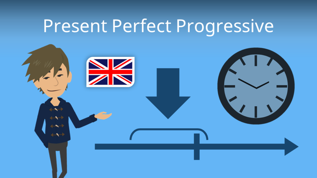 Zum Video: Present Perfect Progressive