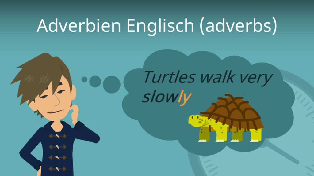 Zum Video: Adverbien Englisch (adverbs)