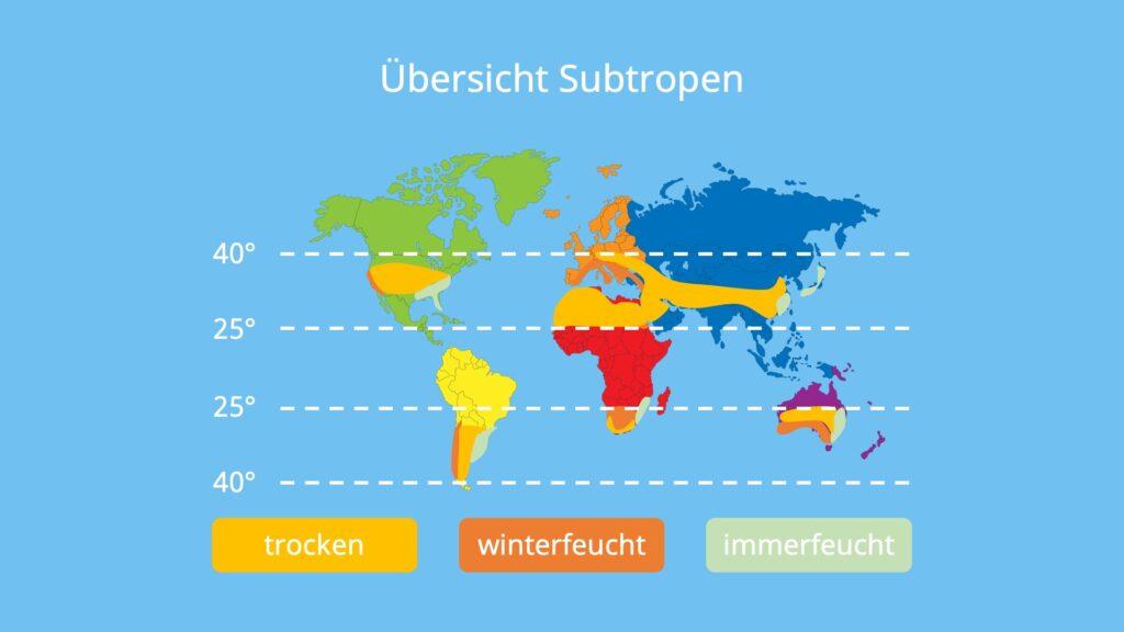 subtropische Zone, Subtropen, winterfeuchte Subtropen, immerfeuchte Subtropen, trockene Subtropen, Karte Subtropen, Weltkarte Subtropen, Mittelmeerklima, Ostseitenklima, subtropische Klimazone